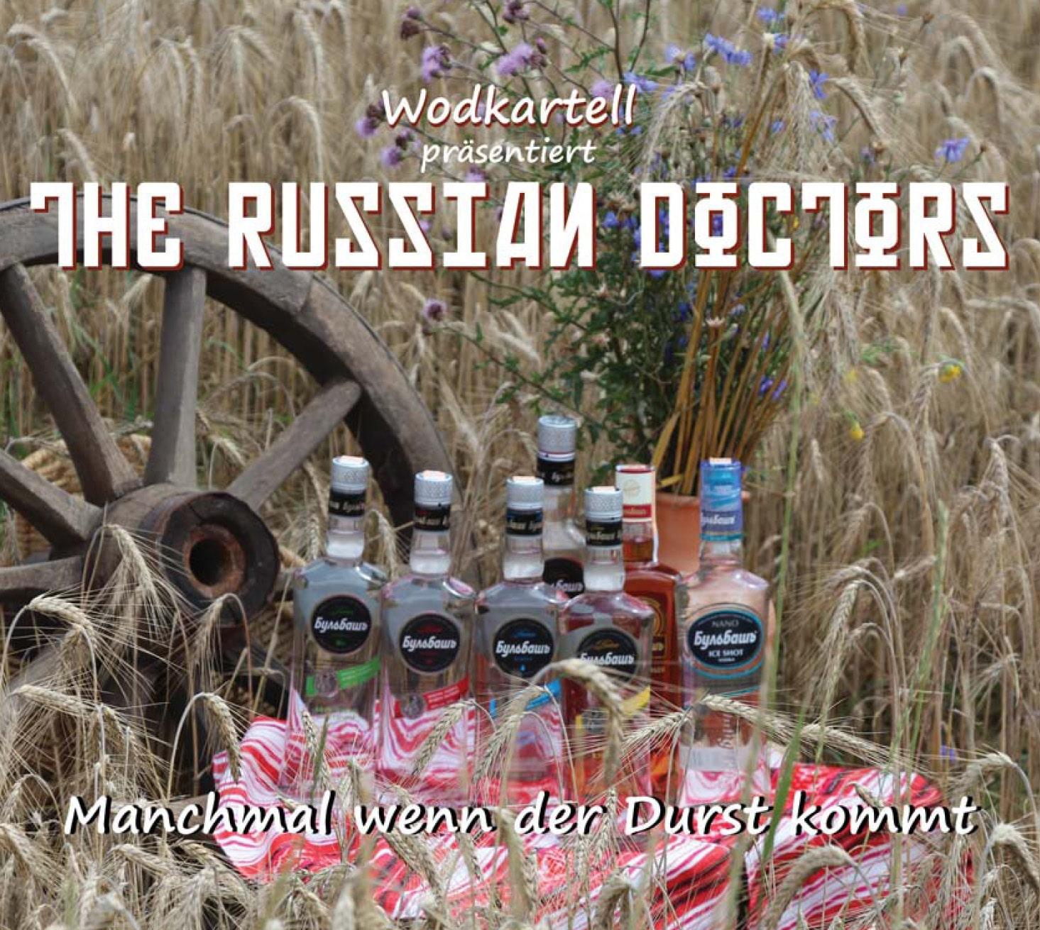 The Russian Doctors -Manchmal wenn der Durst kommt - CD
