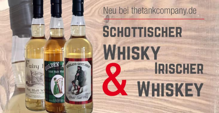 Ab-soforschottischer und irischer Whisky neu im Portfoli von Thetankcompany.de